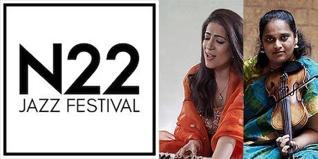 N22 Jazz Festival-Unnati Dasgupta & Jyotsna Srikanth featuring Alex Wilson tickets
