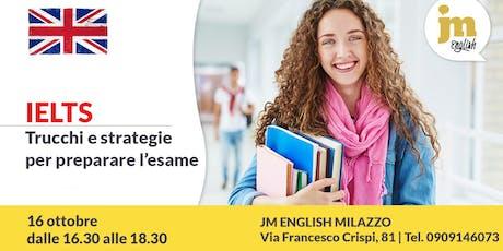 Ielts: trucchi e strategie per preparare l'esame - JM English Milazzo biglietti
