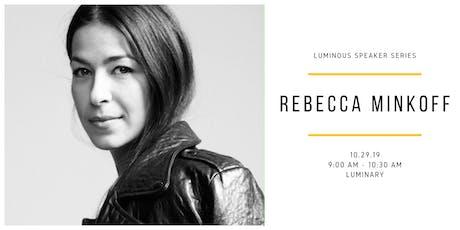 Luminous Speaker Series: Rebecca Minkoff tickets