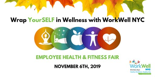 Wrap YourSELF in Wellness: Health and Fitness Fair with WorkWell NYC