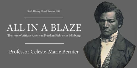 """""""All in a blaze"""": African American Freedom-Fighters in Edinburgh tickets"""