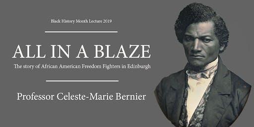 """All in a blaze"": African American Freedom-Fighters in Edinburgh"