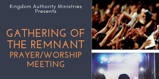 Gathering of the Remnant Prayer & Worship Meeting