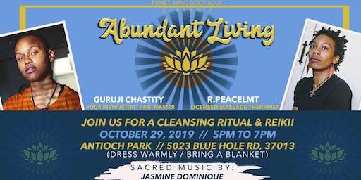 Abundant Living: Cleansing Ritual & Reiki!