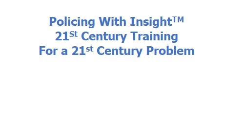 Policing with Insight (IADLEST NCP Certified - 8 CEUs) - Free Training Date