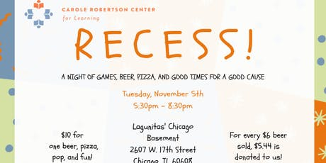 Recess! A good time for a good cause. tickets