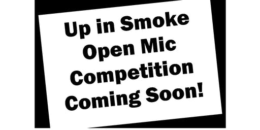 Up in Smoke Open Mic Competition