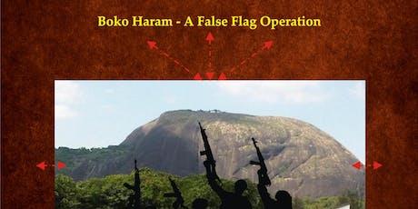Boko Haram: A False Flag Operation? tickets