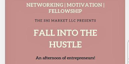 Fall Into The Hustle