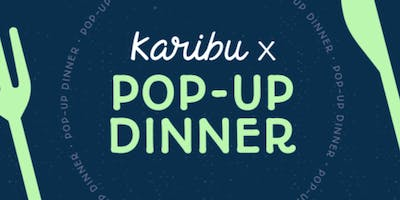 CROSSING BORDERS WITH KARIBU | POP-UP DINNER
