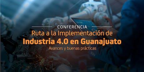 Ruta de implementación de Industria 4.0 en Guanajuato tickets