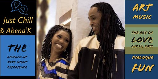 Just Chill & Abena'k The Art Of Love  Date Night Experience
