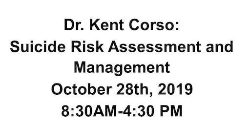 Dr. Kent Corso:  Suicide Risk Assessment and Management