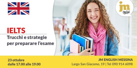 Ielts: trucchi e strategie per preparare l'esame - JM English Messina biglietti