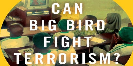 Can Big Bird Fight Terrorism? A book launch with Dr. Naomi Moland
