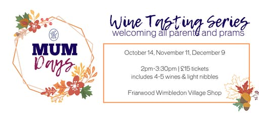 Mumdays Wine Tasting Series with Friarwood Fine Wines