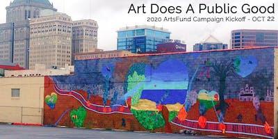 Art Does A Public Good - 2020 ArtsFund Campaign Kickoff