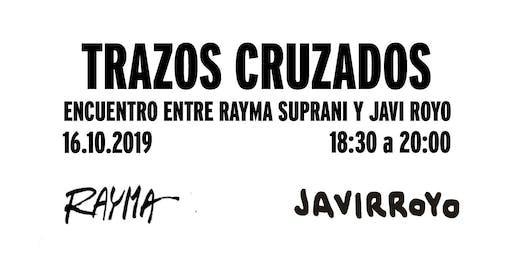 Trazos cruzados: Encuentro entre Rayma Suprani y Javi Royo