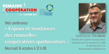 Web conférence - Enjeux et tendances des nouvelles coopératives québécoises billets