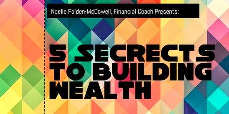5 Secrets to Building Wealth tickets