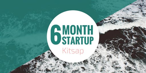 6 Month Startup - Kitsap Month One - Cohort III