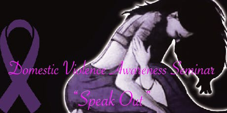 """""""Speak Out"""" Domestic Violence Awareness Seminar tickets"""