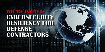 Cybersecurity Resiliency For Defense Contractors – MD