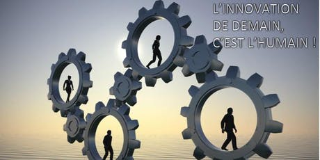 MERCREDI des Politiques INNOVATION - L'innovation de demain, c'est l'humain ! billets