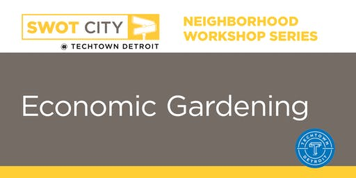 Neighborhood Workshop Series: Economic Gardening for Under Performing Retail Assets