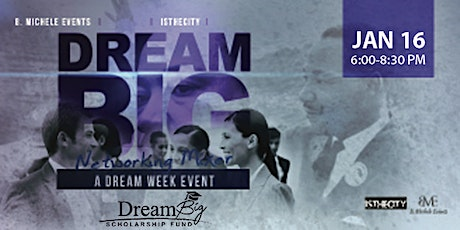 6th Annual Dream Big Networking Mixer tickets