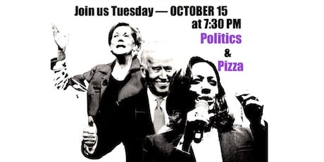 Politics and Pizza tickets