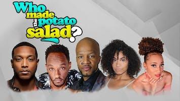 """Who Made The Potato Salad"""