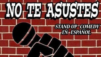"""No Te Astutes"" – Stand Up En Español"