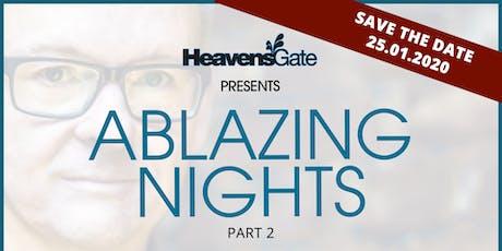 HeavensGate pres. ABLAZING NIGHTS Tickets