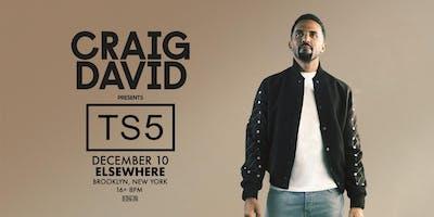 Craig David presents TS5 @ Elsewhere (Hall)