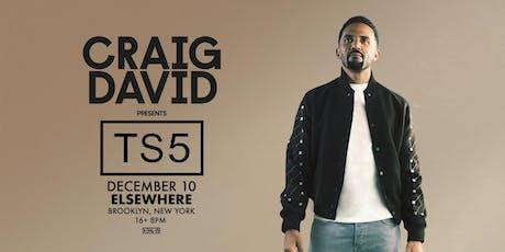 Craig David presents TS5 @ Elsewhere (Hall) tickets