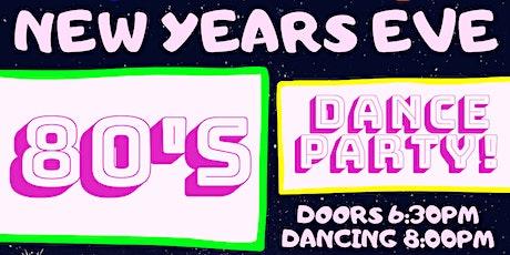 New Years Eve 80's Dance Party! w/ DJ Darin tickets