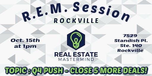 REM Session - Q4 Push: Close 5 More Deals! (ROCKVILLE)