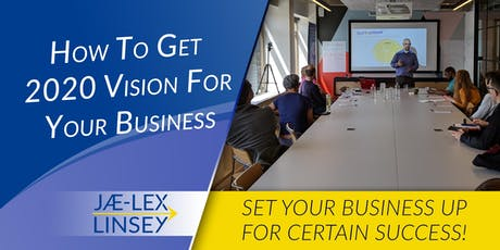 How To Get 2020 Vision For Your Business? tickets