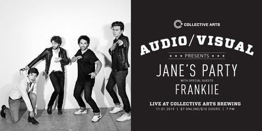Audio/Visual Launch w/ Jane's Party & Frankiie