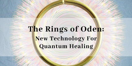 Rings of Oden: New Technology for Quantum Healing - Module 1 tickets