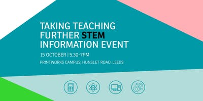 Taking Teaching Further, STEM Information Event