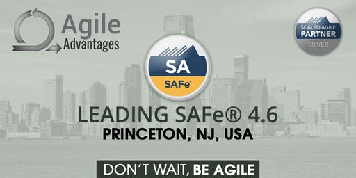 Leading SAFe (4.6) Agile Training with SA Certification, Princeton, NJ, USA