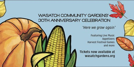 Wasatch Community Gardens' 30th Anniversary Celebration tickets