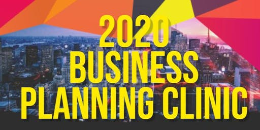 Business Planning Clinic: Your Custom Business Plan for 2020!