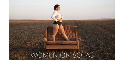 WOMEN ON SOFAS                  EXHIBITION LAUNCH  PARTY