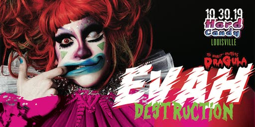 Hard Candy Louisville with Evah Destruction