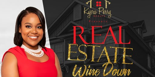 Real Estate Wine Down