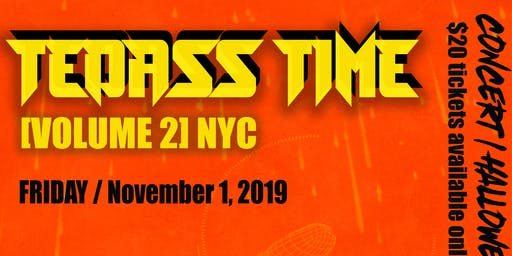 Tedass Time Volume 2 NYC Halloween Party / Concert