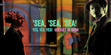 SEA, SEA, SEA! ULYSSES IN IRISH tickets